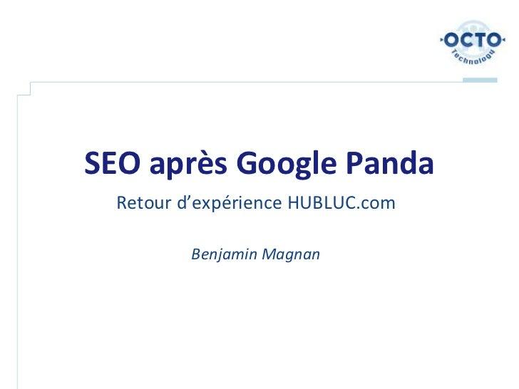 SEO après Google Panda Retour d'expérience HUBLUC.com         Benjamin Magnan