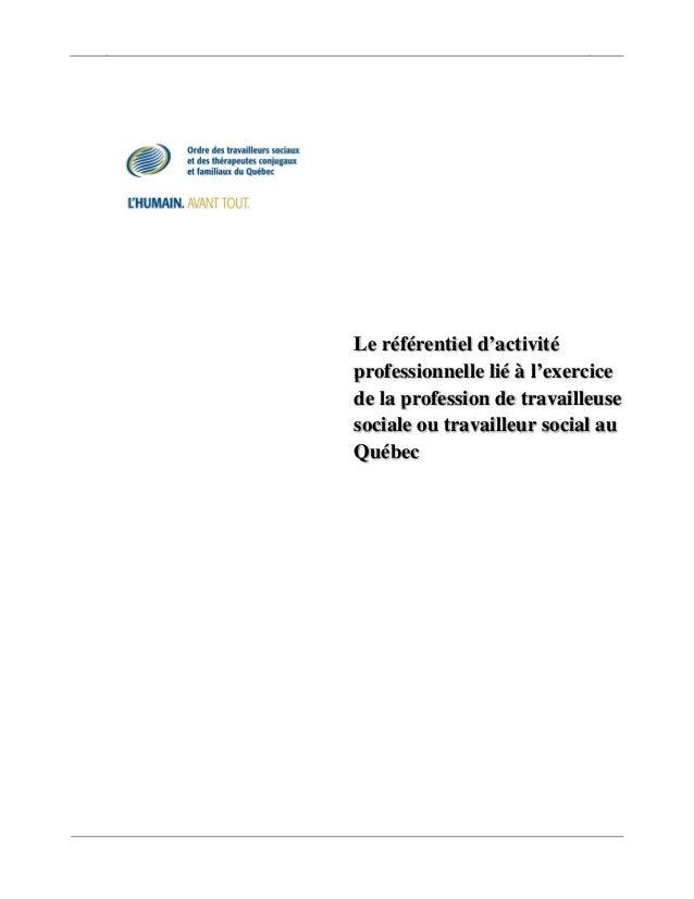 Le référentiel d'activitéprofessionnelle lié à l'exercicede la profession de travailleusesociale ou travailleur social auQ...