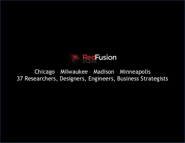 Chicago · Milwaukee ·Madison ·Minneapolis<br />37 Researchers, Designers, Engineers, Business Strategists<br />