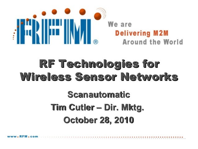Confidential & Proprietary RF Monolithics, Inc. RF Technologies forRF Technologies for Wireless Sensor NetworksWireless Se...