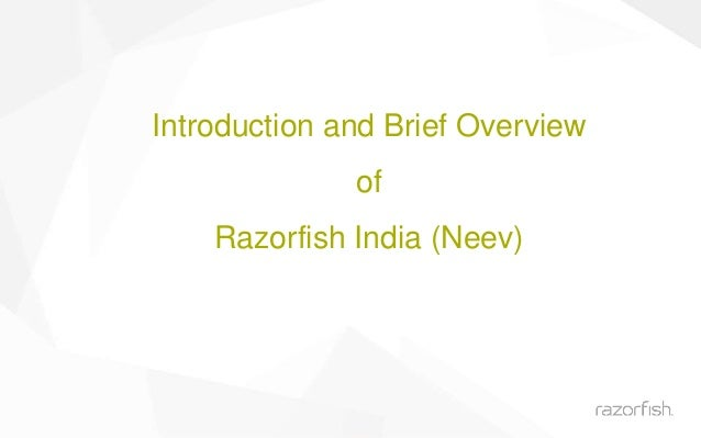 Introduction and Brief Overview of Razorfish India (Neev)