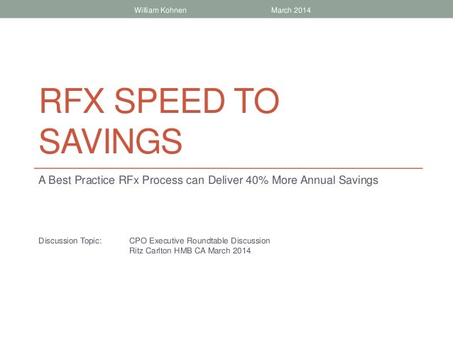 RFX SPEED TO SAVINGS A Best Practice RFx Process can Deliver 40% More Annual Savings Discussion Topic: CPO Executive Round...
