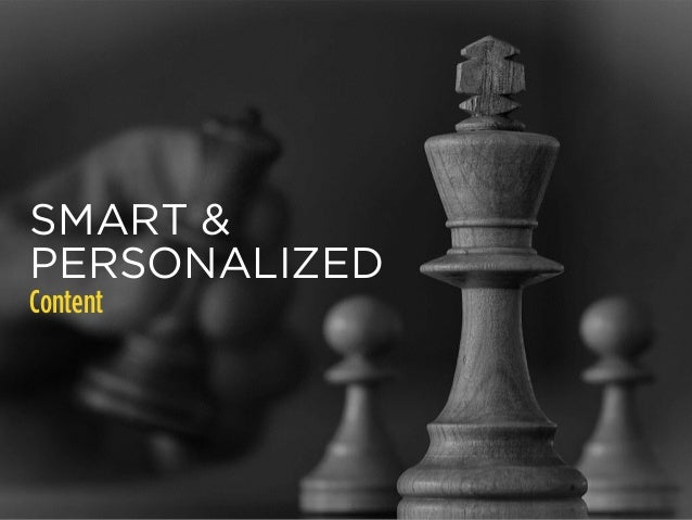 SMART &  PERSONALIZED  Content