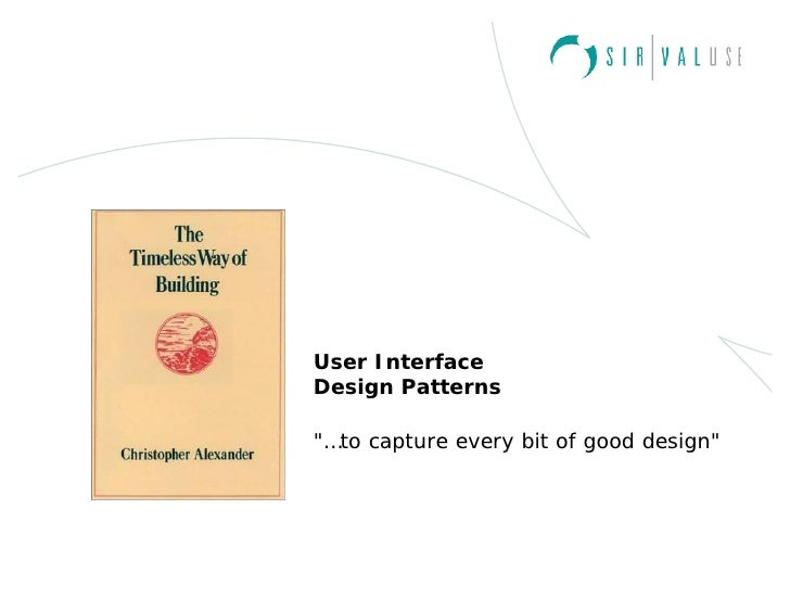 User Interface Design Patterns  quot;…to capture every bit of good designquot;