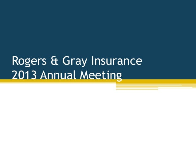 Rogers & Gray Insurance 2013 Annual Meeting