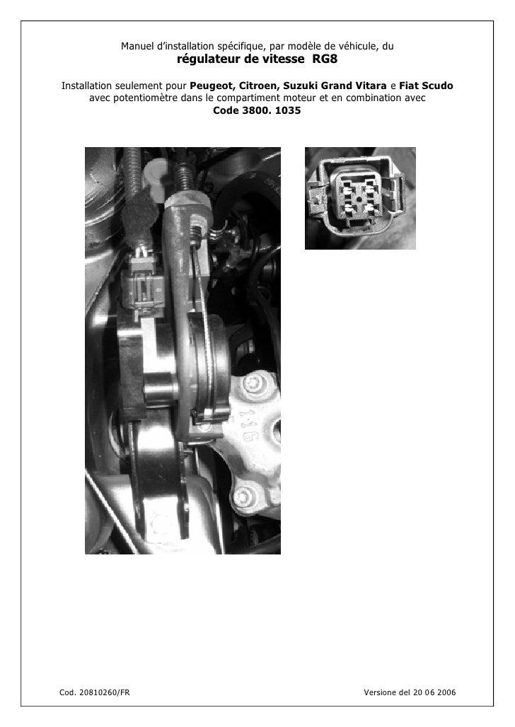 Manuel d'installation spécifique, par modèle de véhicule, du                          régulateur de vitesse RG8  Installat...