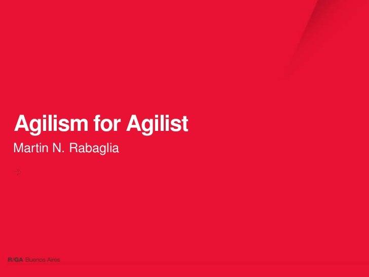 Agilism for AgilistMartin N. Rabaglia