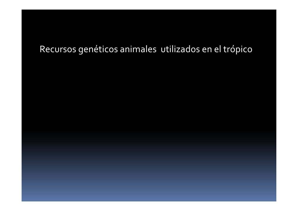 Recursosgenéticosanimalesutilizadoseneltrópico