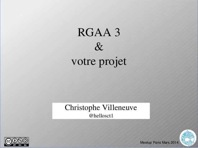 nAcademyLe20janvier2015Neuros RGAA3 & votreprojet ChristopheVilleneuve @hellosct1 MeetupParisMars2014