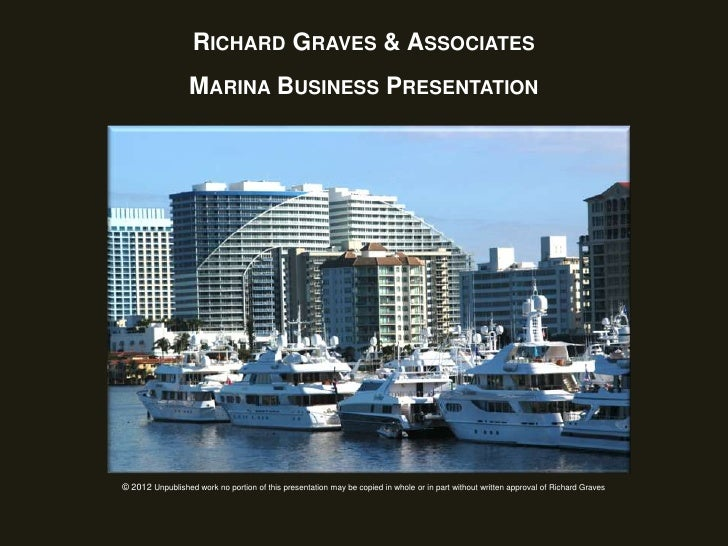 RICHARD GRAVES & ASSOCIATES                  MARINA BUSINESS PRESENTATION               Please click on the slide you are ...