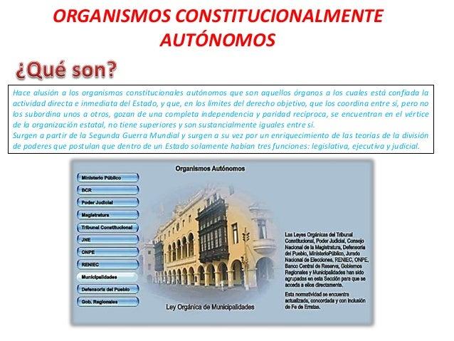 Hace alusión a los organismos constitucionales autónomos que son aquellos órganos a los cuales está confiada la actividad ...
