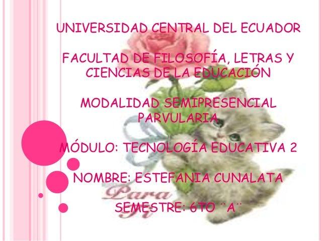 UNIVERSIDAD CENTRAL DEL ECUADORFACULTAD DE FILOSOFÍA, LETRAS YCIENCIAS DE LA EDUCACIÓNMODALIDAD SEMIPRESENCIALPARVULARIAMÓ...