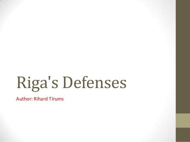 Rigas DefensesAuthor: Rihard Tīrums