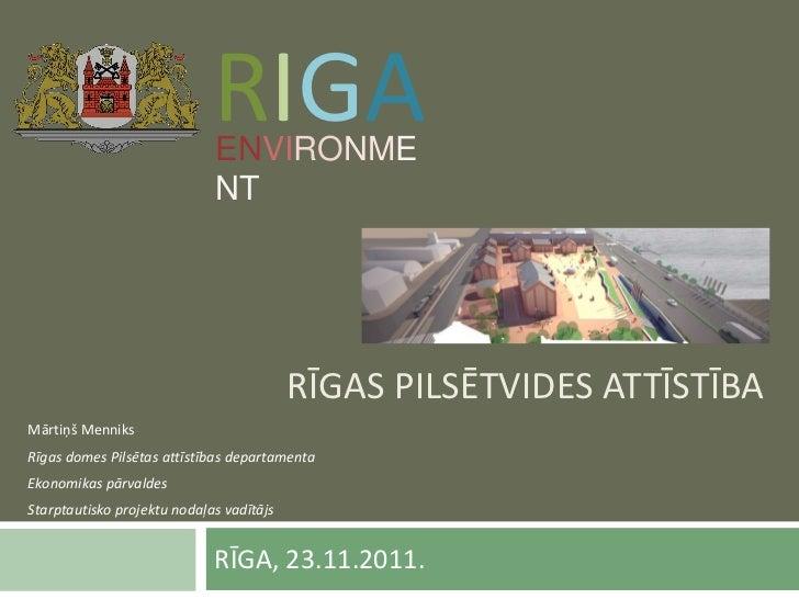RIGA                             ENVIRONME                             NT                                          RĪGAS P...