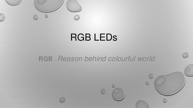 RGB LEDs RGB : Reason behind colourful world