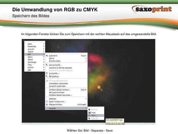6<br />Saxoprint GmbH Digital- & Offsetdruckerei<br />Die Umwandlung von RGB zu CMYK<br />Auswählen des korrekten Farbprof...