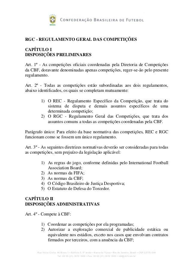 RGC - REGULAMENTO GERAL DAS COMPETIÇÕES CAPÍTULO I DISPOSIÇÕES PRELIMINARES Art. 1º - As competições oficiais coordenadas ...