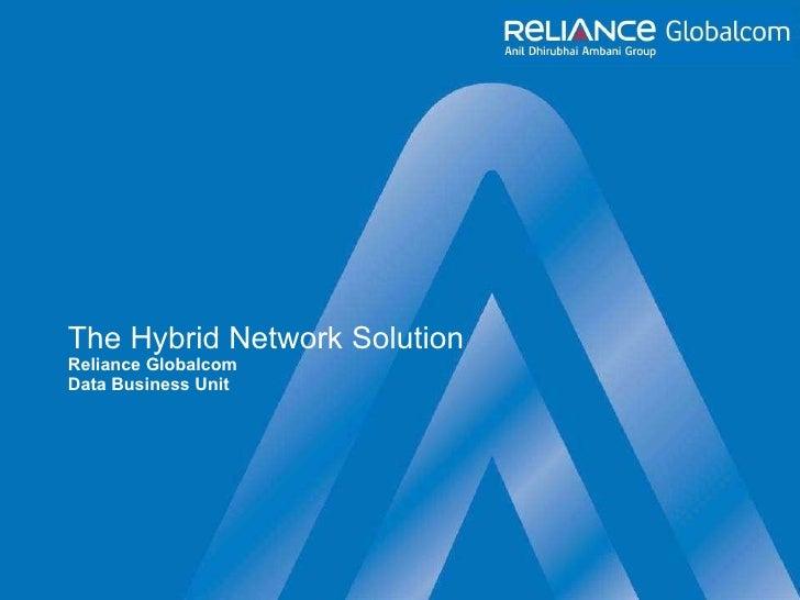The Hybrid Network Solution  Reliance Globalcom Data Business Unit