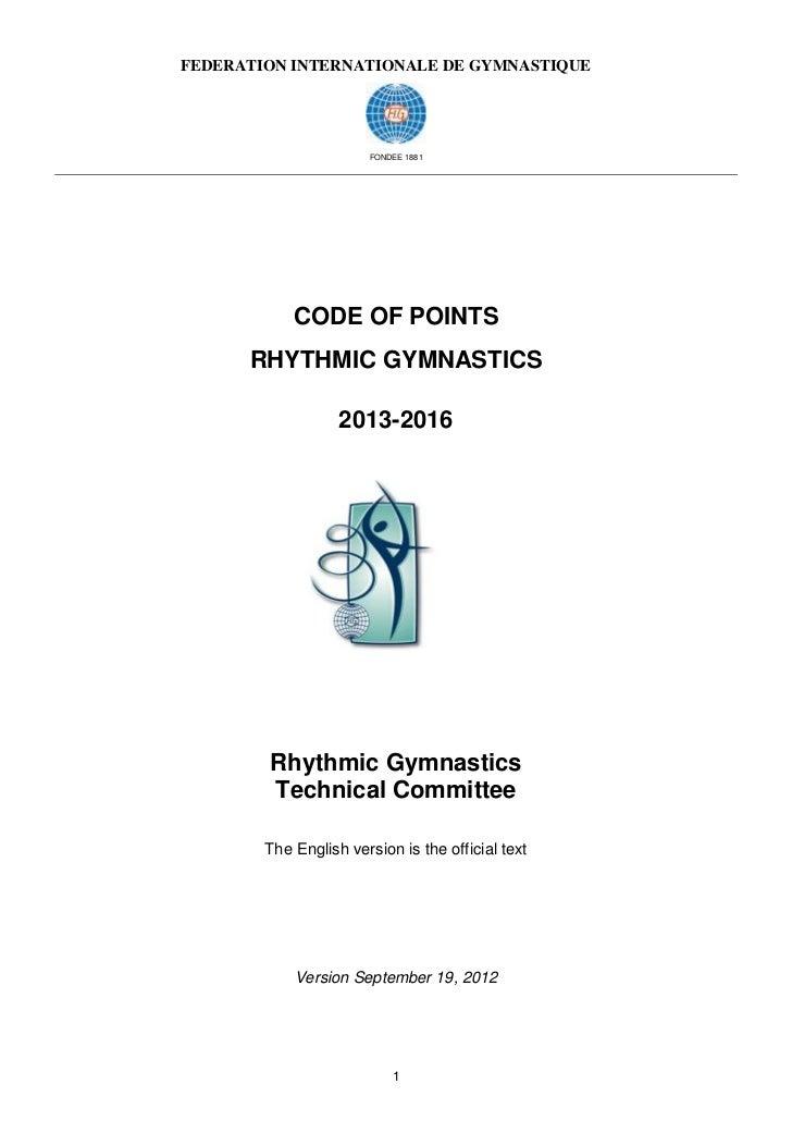 FEDERATION INTERNATIONALE DE GYMNASTIQUE                       FONDEE 1881            CODE OF POINTS      RHYTHMIC GYMNAST...
