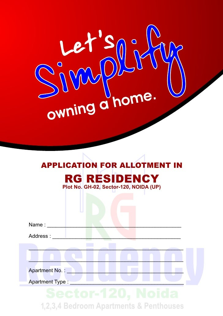 APPLICATION FOR ALLOTMENT IN             RG RESIDENCY             Plot No. GH-02, Sector-120, NOIDA (UP)     Name : ______...