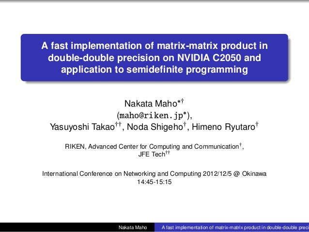 .    A fast implementation of matrix-matrix product in     double-double precision on NVIDIA C2050 and        application ...