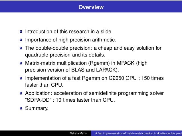 A fast implementation of matrix-matrix product in double-double precision on NVIDIA C2050 and application  to semidefinite programming Slide 2