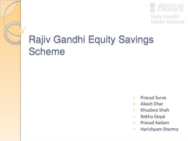 Rajiv Gandhi Equity Savings Scheme • Prasad Surve • Akash Dhar • Khusboo Shah • Rekha Goyal • Prasad Kadam • Harishyam Sha...