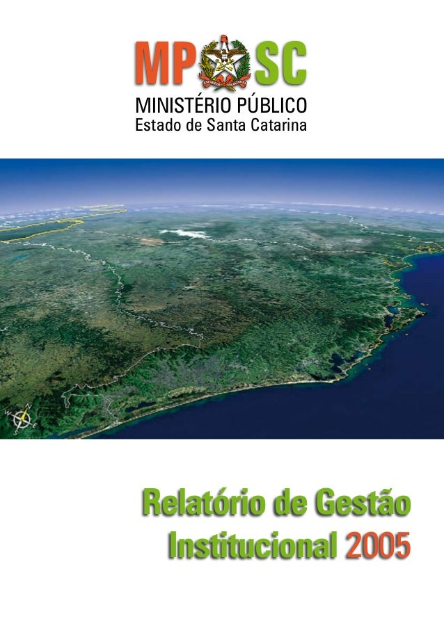 Relatório de Gestão Institucional 2005 Estado de Santa Catarina MINISTÉRIO PÚBLICO