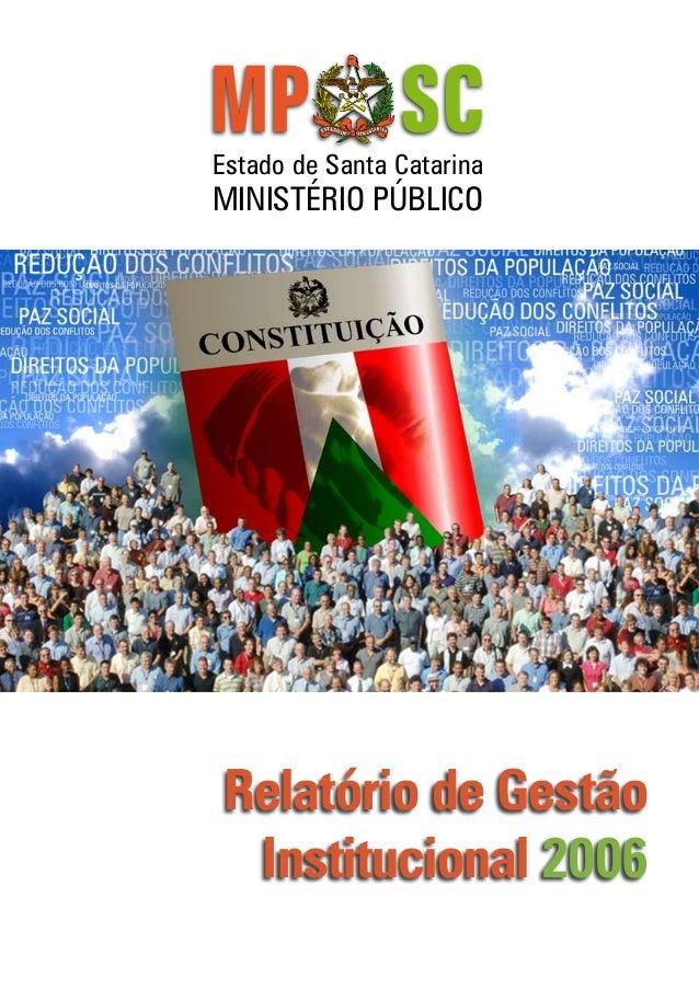Relatório de Gestão Institucional 2006 Estado de Santa Catarina MINISTÉRIO PÚBLICO