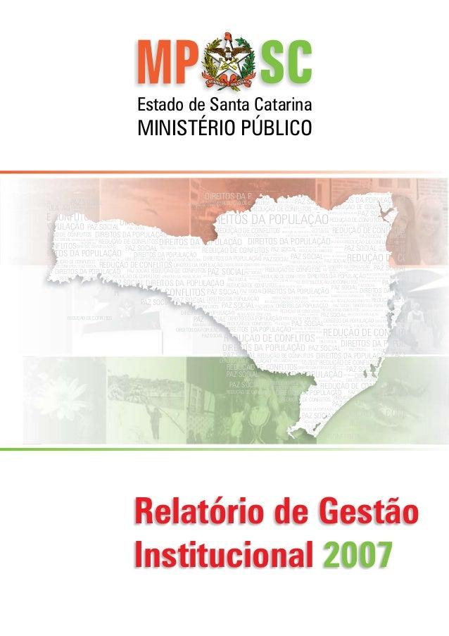 Estado de Santa Catarina MINISTÉRIO PÚBLICO Relatório de Gestão Institucional 2007 REDUÇÃO DE CONFLITOS PAZ SOCIALPAZ SOCI...