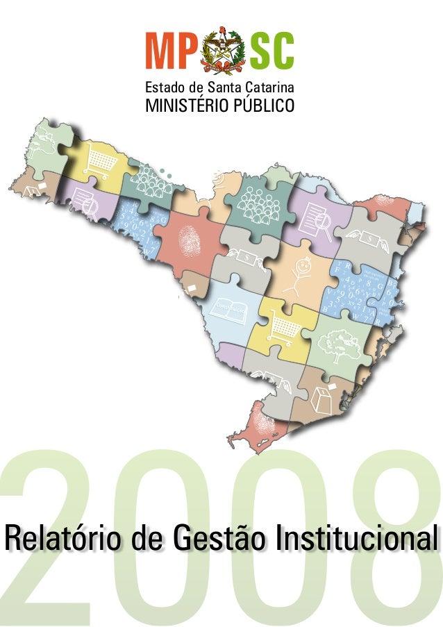   Estado de Santa Catarina MINISTÉRIO PÚBLICO Relatório de Gestão Institucional  ...
