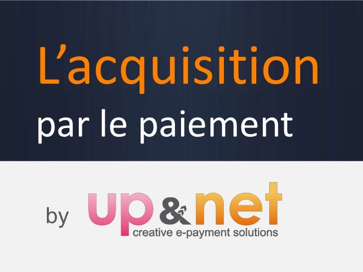 Acquisition   by   L'acquisition   par le paiement    by