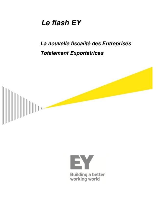 Le flash EY La nouvelle fiscalité des Entreprises Totalement Exportatrices