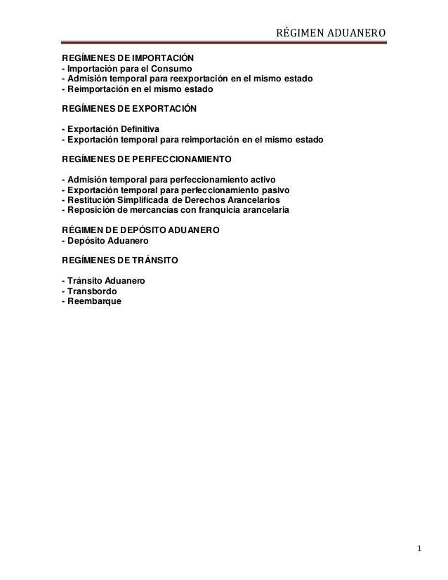 RÉGIMEN ADUANERO 1 REGÍMENES DE IMPORTACIÓN - Importación para el Consumo - Admisión temporal para reexportación en el mis...