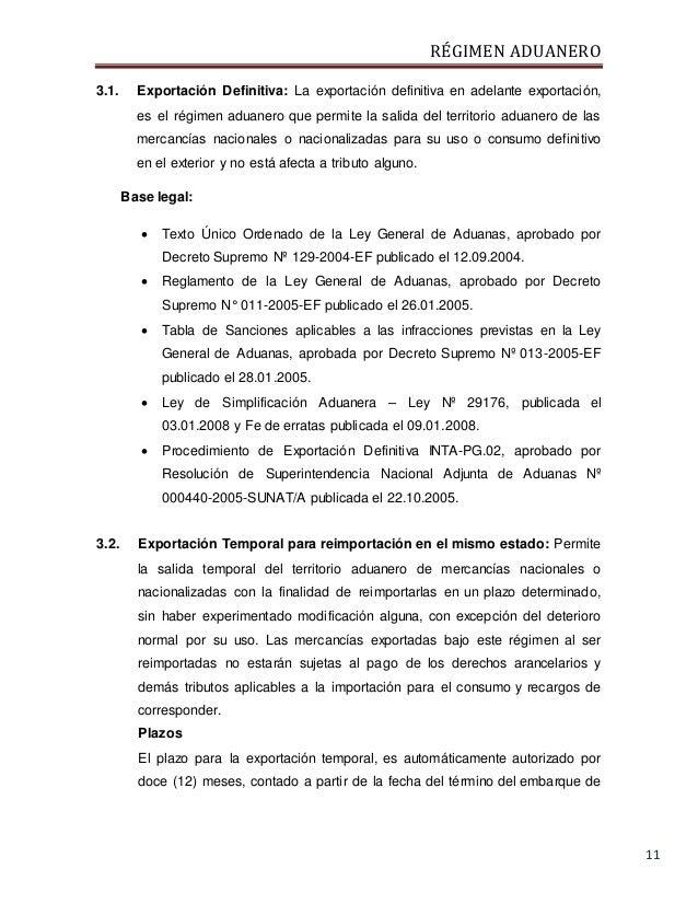 RÉGIMEN ADUANERO 11 3.1. Exportación Definitiva: La exportación definitiva en adelante exportación, es el régimen aduanero...