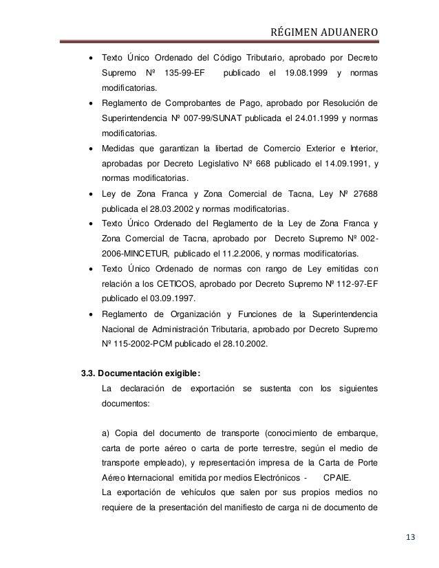 RÉGIMEN ADUANERO 13  Texto Único Ordenado del Código Tributario, aprobado por Decreto Supremo Nº 135-99-EF publicado el 1...