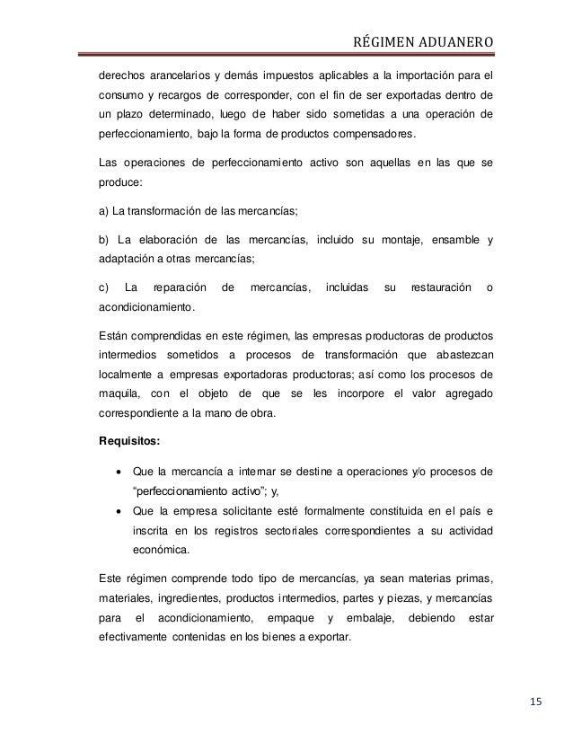RÉGIMEN ADUANERO 15 derechos arancelarios y demás impuestos aplicables a la importación para el consumo y recargos de corr...