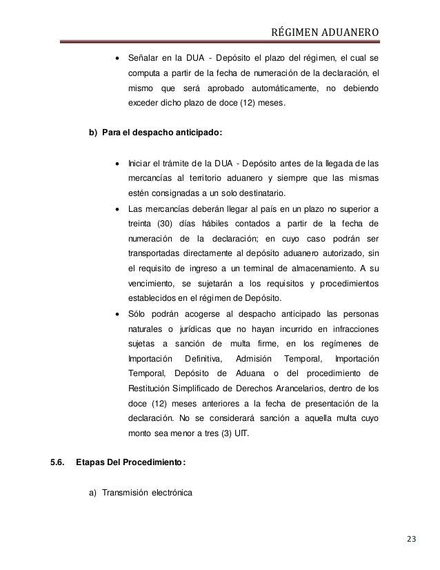 RÉGIMEN ADUANERO 23  Señalar en la DUA - Depósito el plazo del régimen, el cual se computa a partir de la fecha de numera...