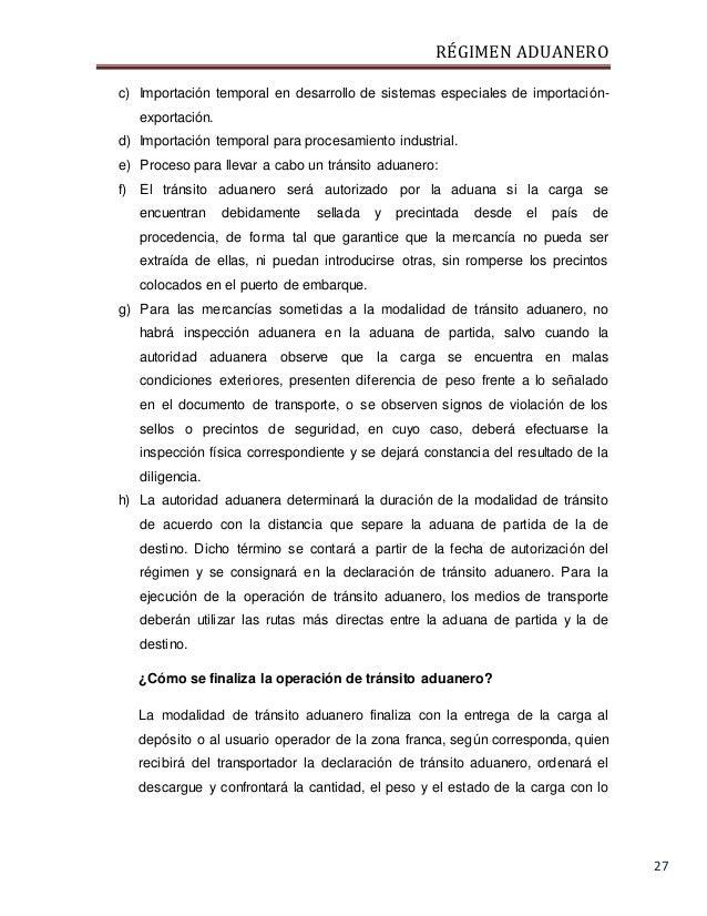 RÉGIMEN ADUANERO 27 c) Importación temporal en desarrollo de sistemas especiales de importación- exportación. d) Importaci...