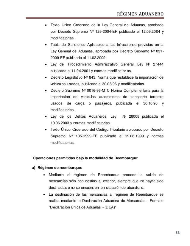 RÉGIMEN ADUANERO 33  Texto Único Ordenado de la Ley General de Aduanas, aprobado por Decreto Supremo Nº 129-2004-EF publi...