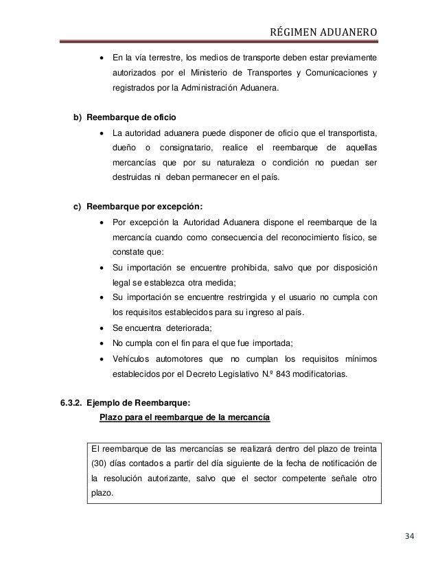 RÉGIMEN ADUANERO 34  En la vía terrestre, los medios de transporte deben estar previamente autorizados por el Ministerio ...