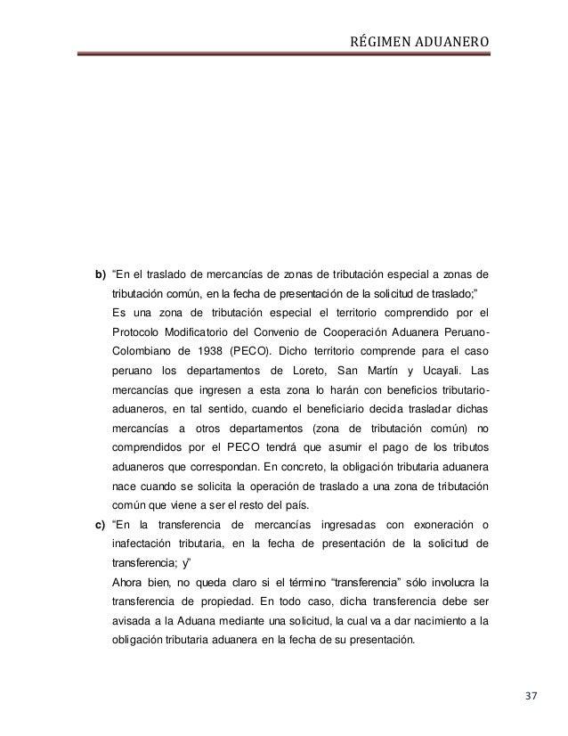 """RÉGIMEN ADUANERO 37 b) """"En el traslado de mercancías de zonas de tributación especial a zonas de tributación común, en la ..."""