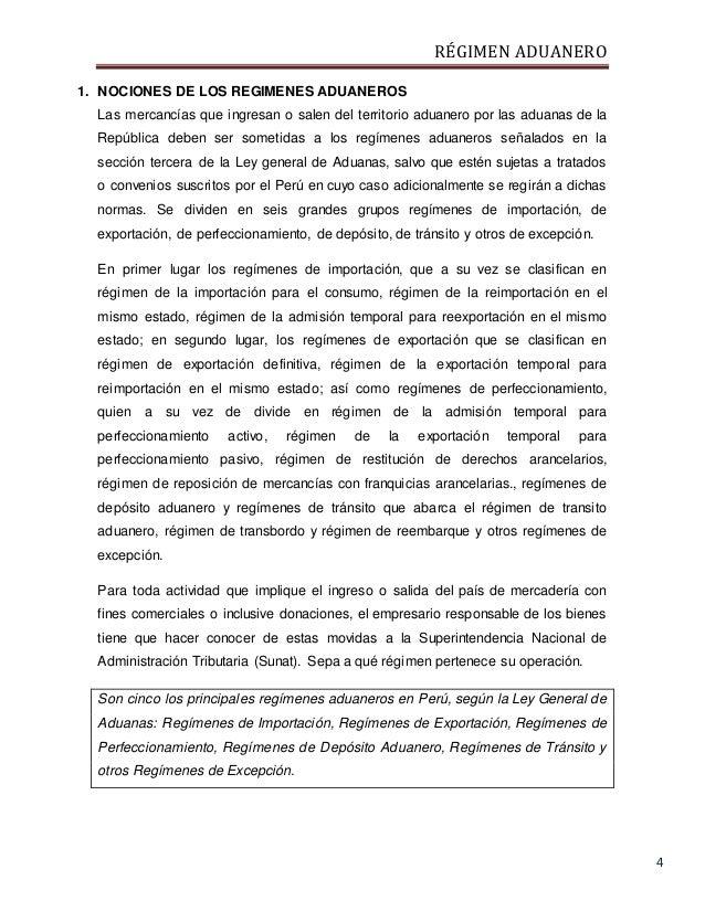 RÉGIMEN ADUANERO 4 1. NOCIONES DE LOS REGIMENES ADUANEROS Las mercancías que ingresan o salen del territorio aduanero por ...