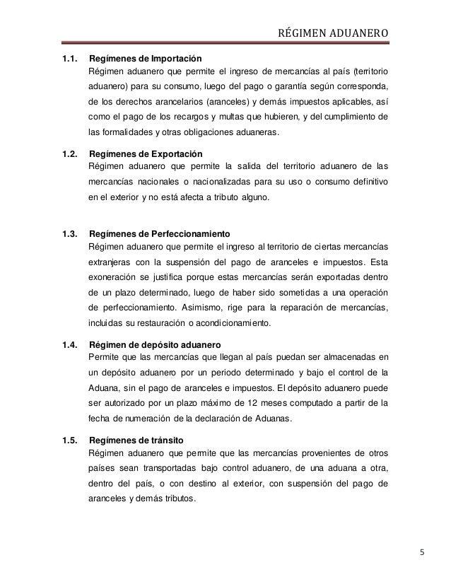 RÉGIMEN ADUANERO 5 1.1. Regímenes de Importación Régimen aduanero que permite el ingreso de mercancías al país (territorio...