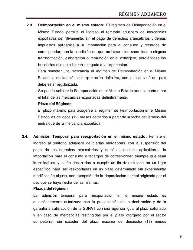 RÉGIMEN ADUANERO 9 2.3. Reimportación en el mismo estado: El régimen de Reimportación en el Mismo Estado permite el ingres...