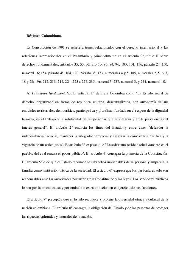 Régimen Colombiano.La Constitución de 1991 se refiere a temas relacionados con el derecho internacional y lasrelaciones in...