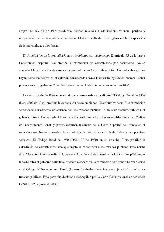 acepte. La ley 43 de 1993 estableció normas relativas a adquisición, renuncia, pérdida yrecuperación de la nacionalidad co...