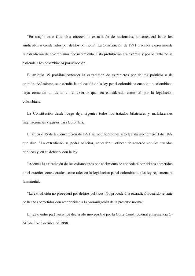 """""""En ningún caso Colombia ofrecerá la extradición de nacionales, ni concederá la de lossindicados o condenados por delitos ..."""