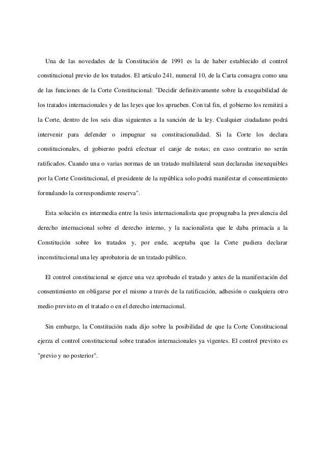 Una de las novedades de la Constitución de 1991 es la de haber establecido el controlconstitucional previo de los tratados...