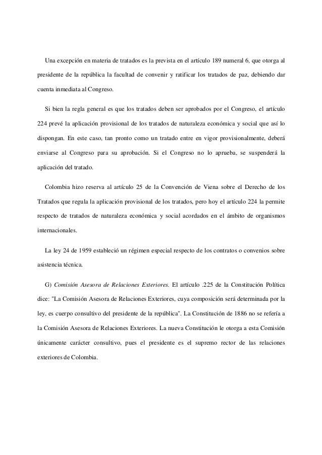 Una excepción en materia de tratados es la prevista en el artículo 189 numeral 6, que otorga alpresidente de la república ...